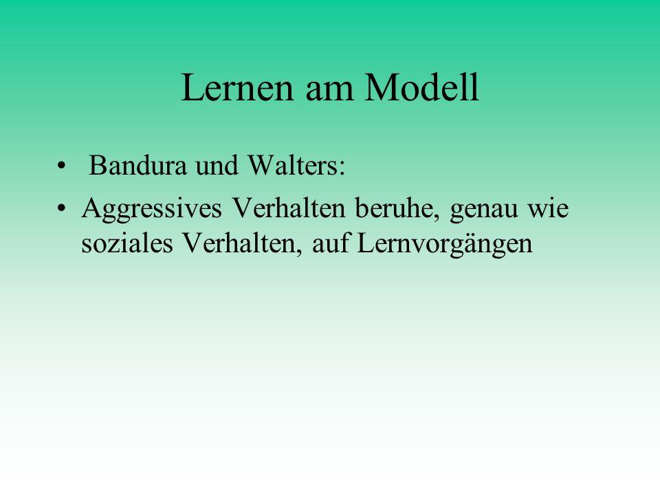 Lernen am Modell Bandura und Walters: