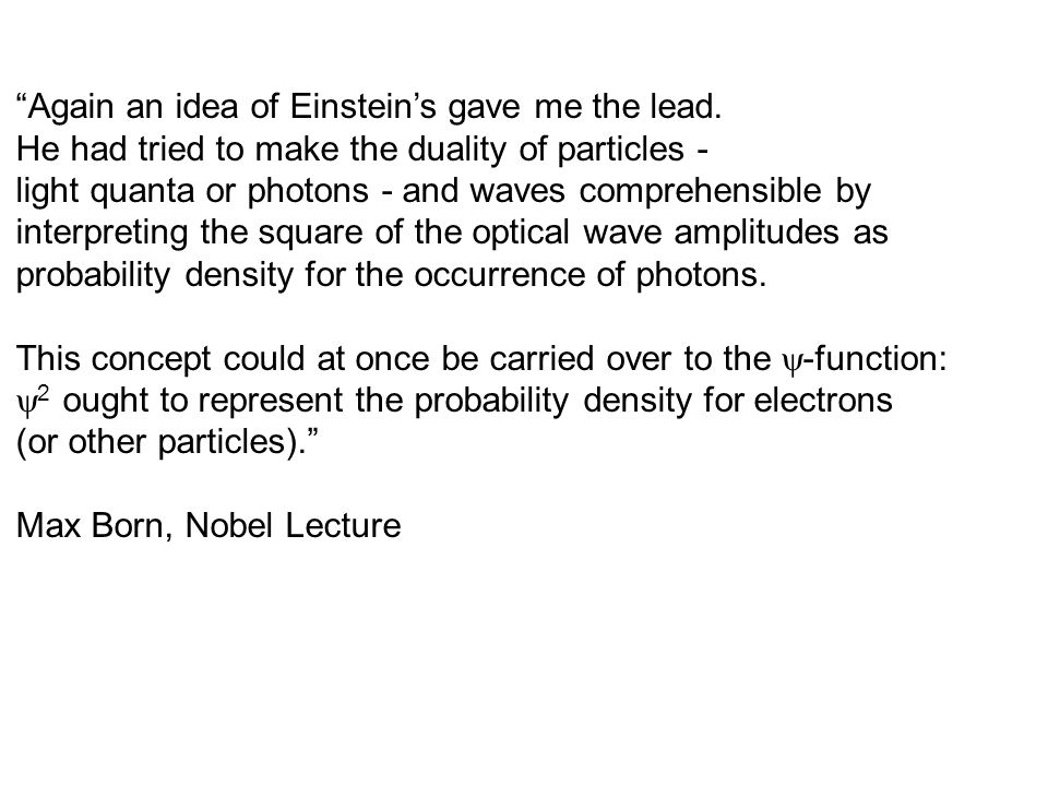 Again an idea of Einstein's gave me the lead.