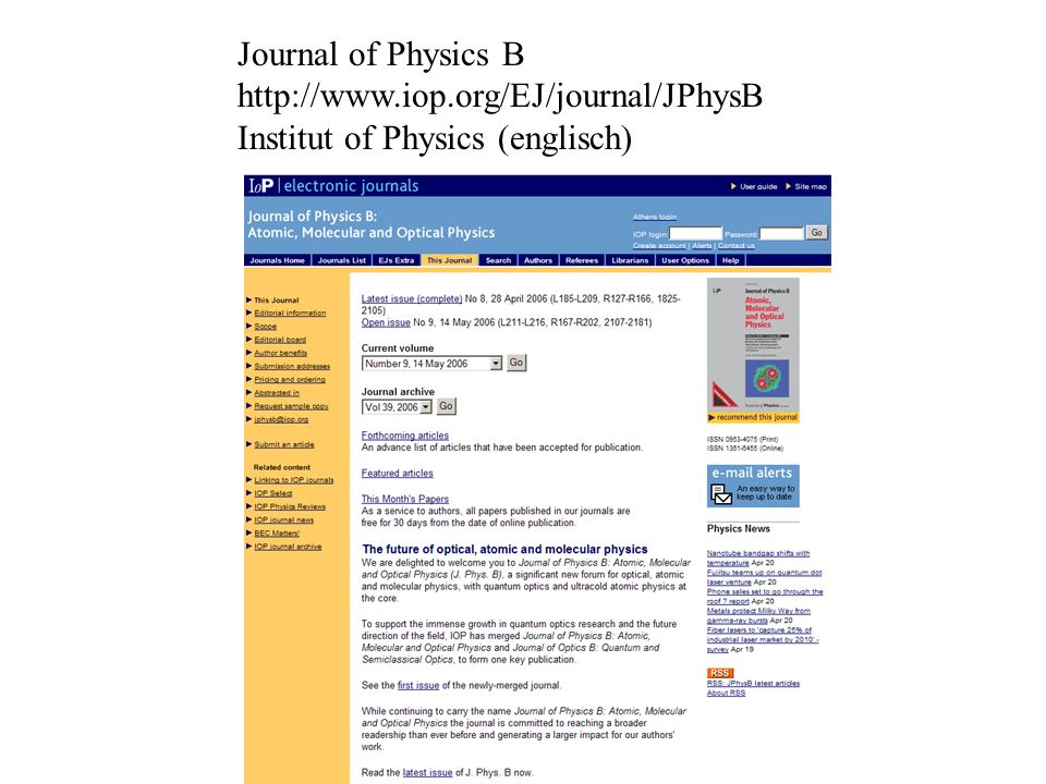 Journal of Physics B http://www.iop.org/EJ/journal/JPhysB Institut of Physics (englisch)