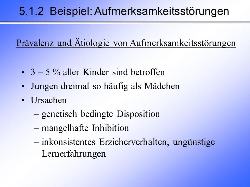 5.1.2 Beispiel: Aufmerksamkeitsstörungen