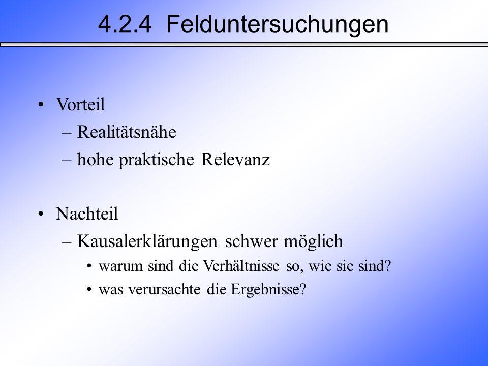 4.2.4 Felduntersuchungen Vorteil Realitätsnähe