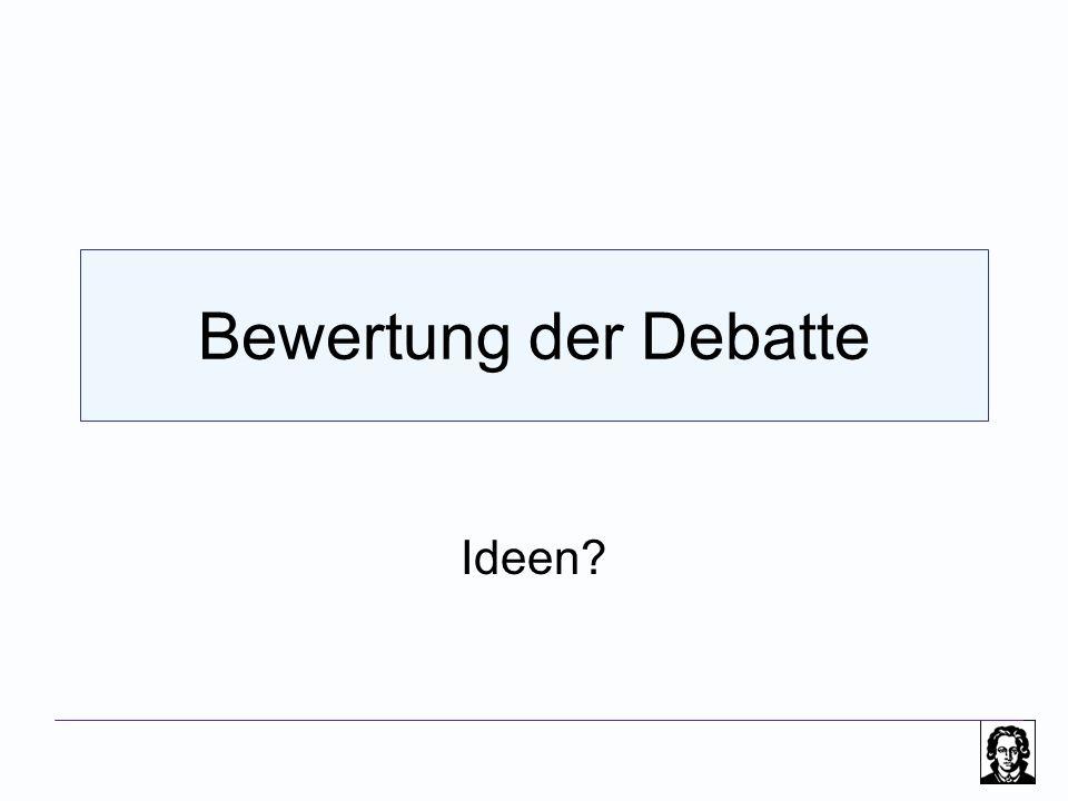 Bewertung der Debatte Ideen