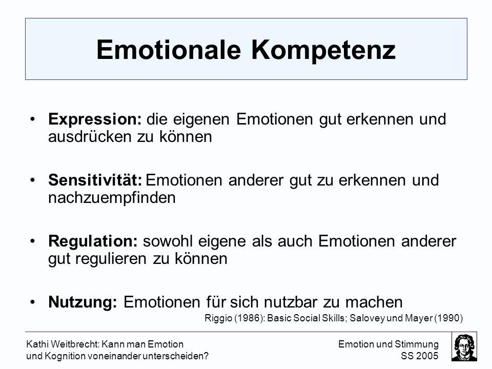 Emotionale Kompetenz Expression: die eigenen Emotionen gut erkennen und ausdrücken zu können.