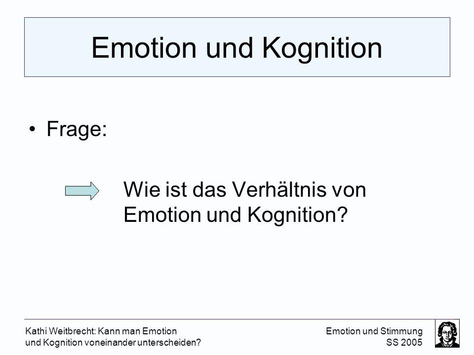 Emotion und Kognition Frage: