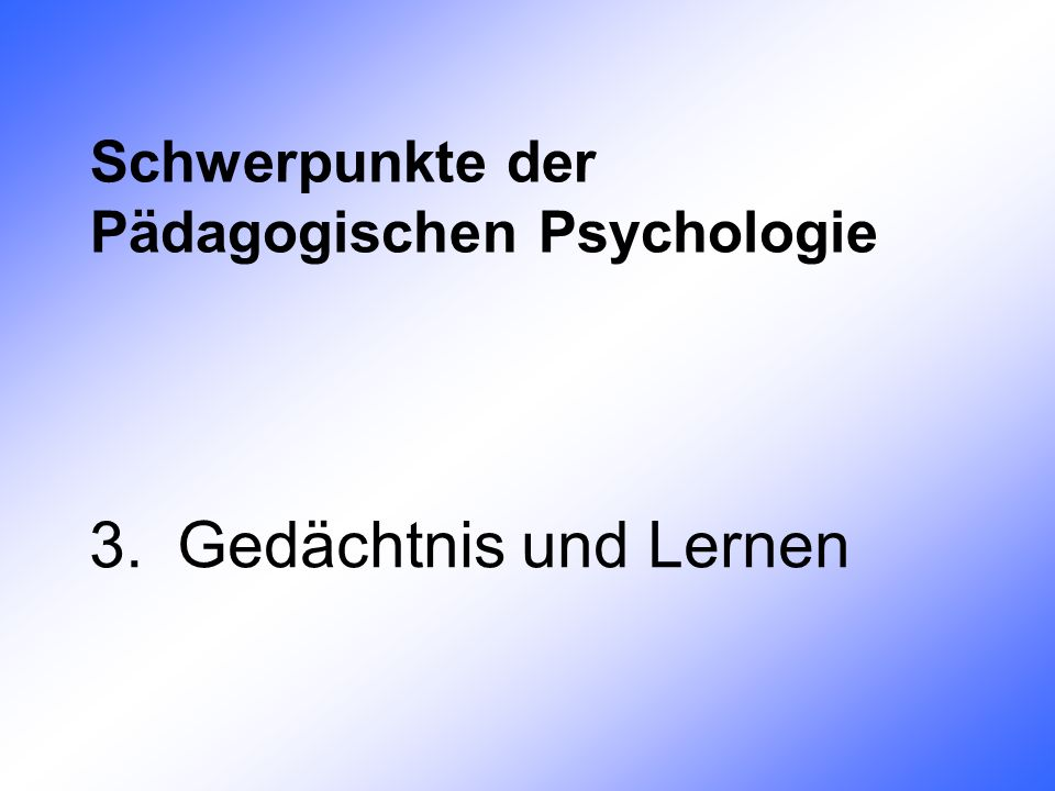 Schwerpunkte der Pädagogischen Psychologie
