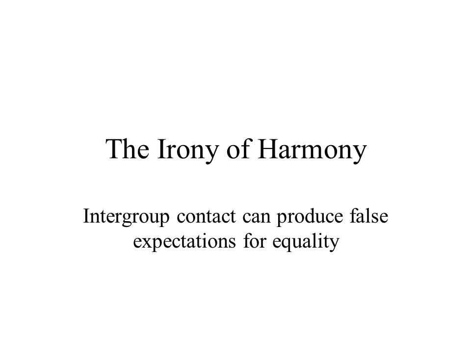 Intergroup contact can produce false expectations for equality