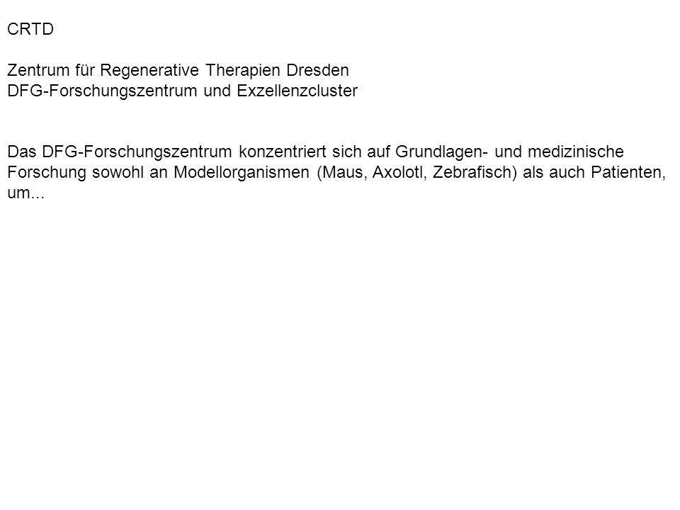 CRTDZentrum für Regenerative Therapien Dresden. DFG-Forschungszentrum und Exzellenzcluster.