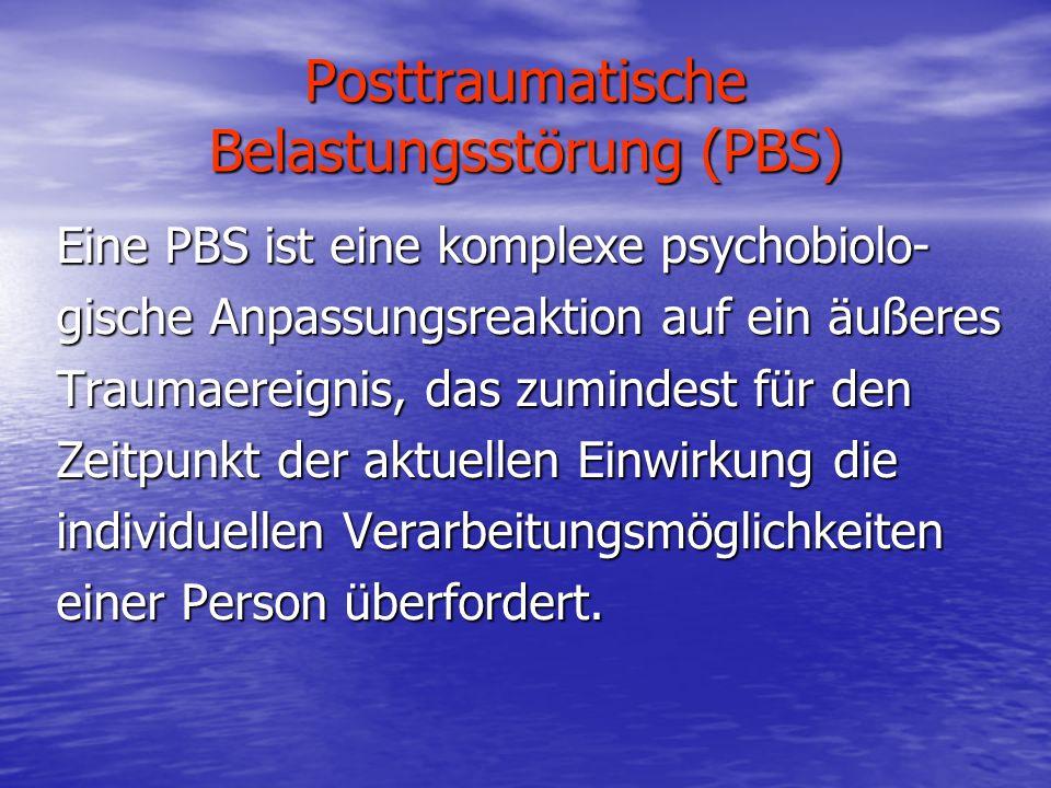 Posttraumatische Belastungsstörung (PBS)