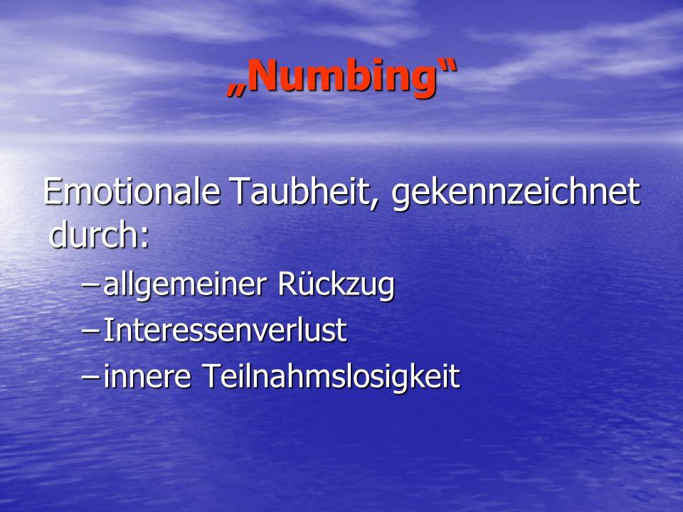 """""""Numbing Emotionale Taubheit, gekennzeichnet durch:"""