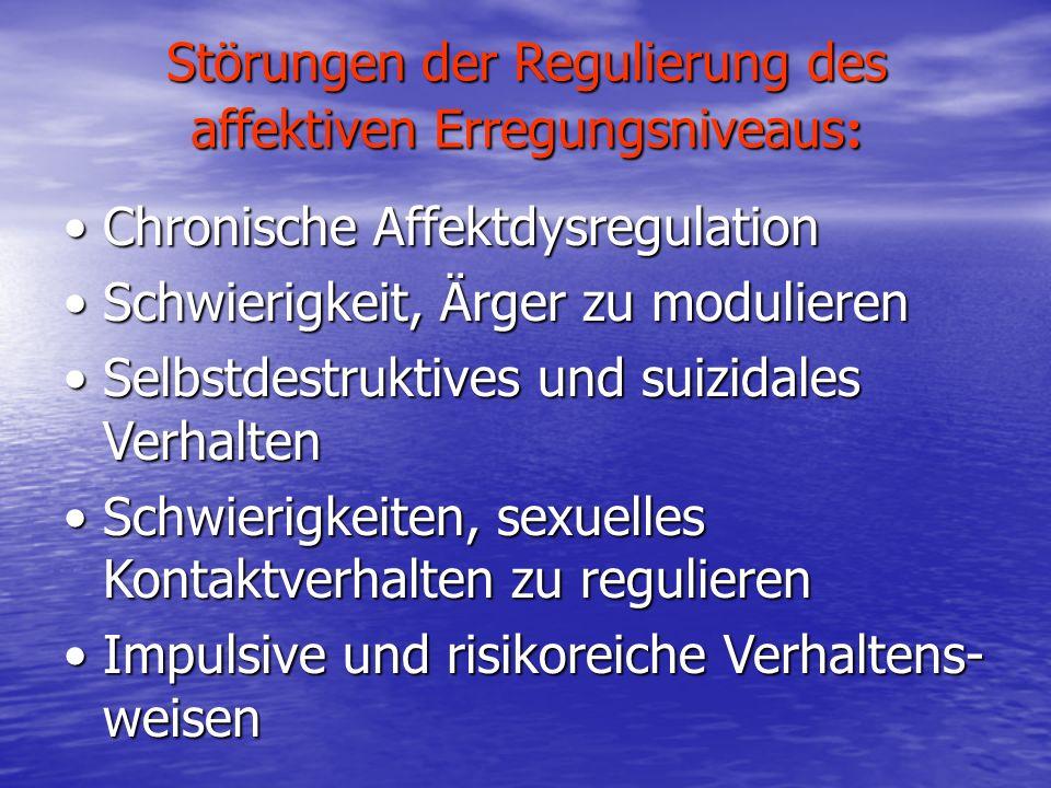 Störungen der Regulierung des affektiven Erregungsniveaus: