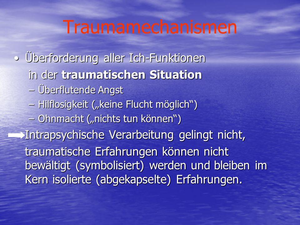 Traumamechanismen Überforderung aller Ich-Funktionen