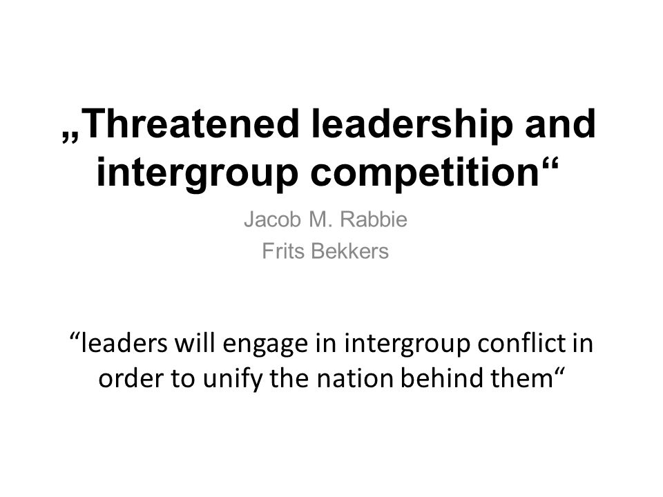 """Threatened leadership and intergroup competition"