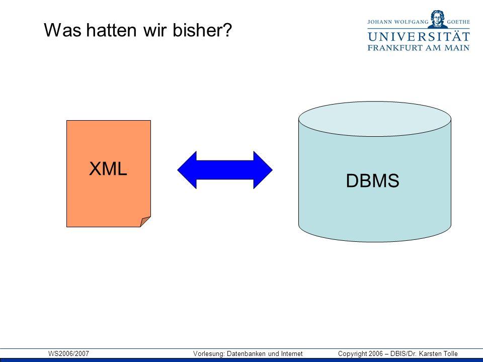 Was hatten wir bisher DBMS XML