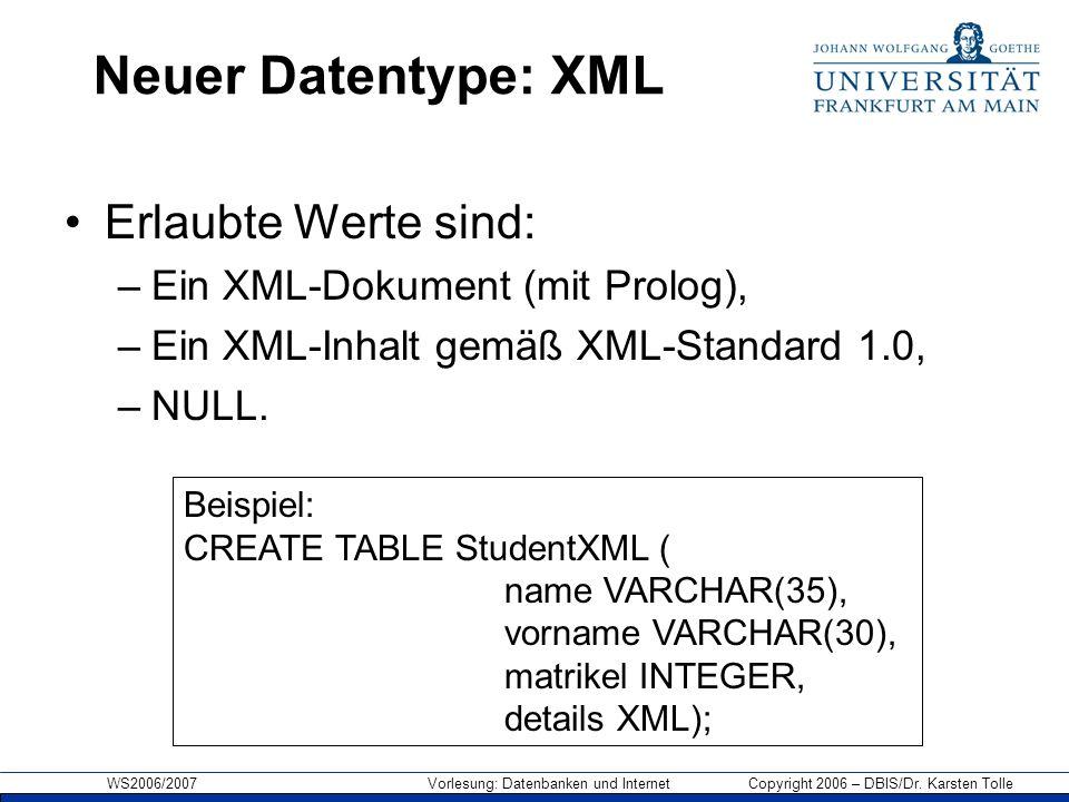 Neuer Datentype: XML Erlaubte Werte sind: