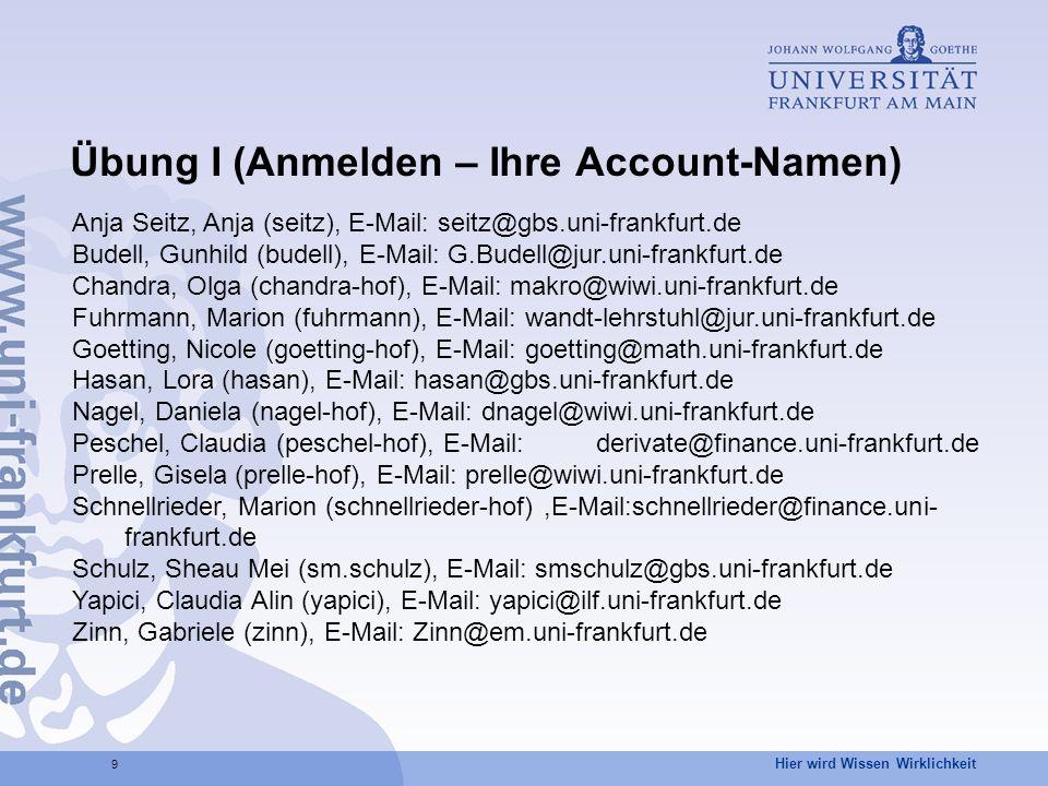 Übung I (Anmelden – Ihre Account-Namen)
