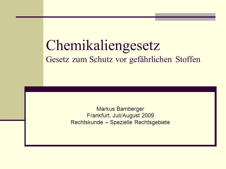 Chemikaliengesetz Gesetz zum Schutz vor gefährlichen Stoffen