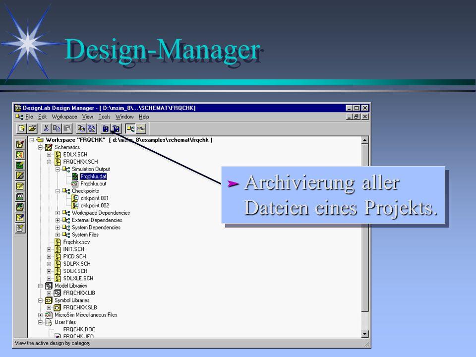 Design-Manager Archivierung aller Dateien eines Projekts.