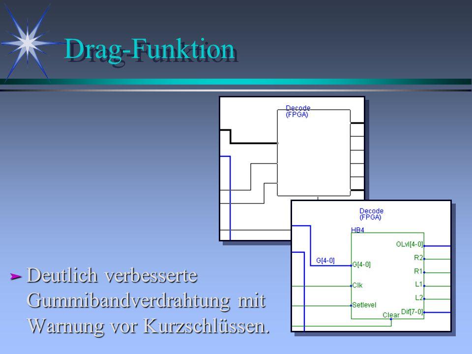 Drag-Funktion Deutlich verbesserte Gummibandverdrahtung mit Warnung vor Kurzschlüssen.