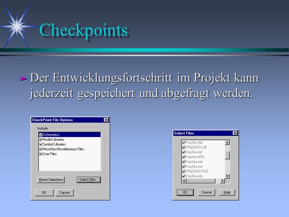 Checkpoints Der Entwicklungsfortschritt im Projekt kann jederzeit gespeichert und abgefragt werden.