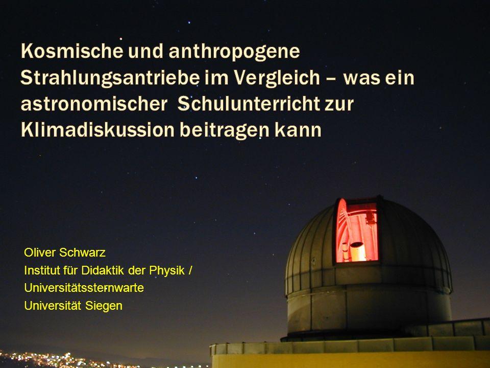 Kosmische und anthropogene Strahlungsantriebe im Vergleich – was ein astronomischer Schulunterricht zur Klimadiskussion beitragen kann