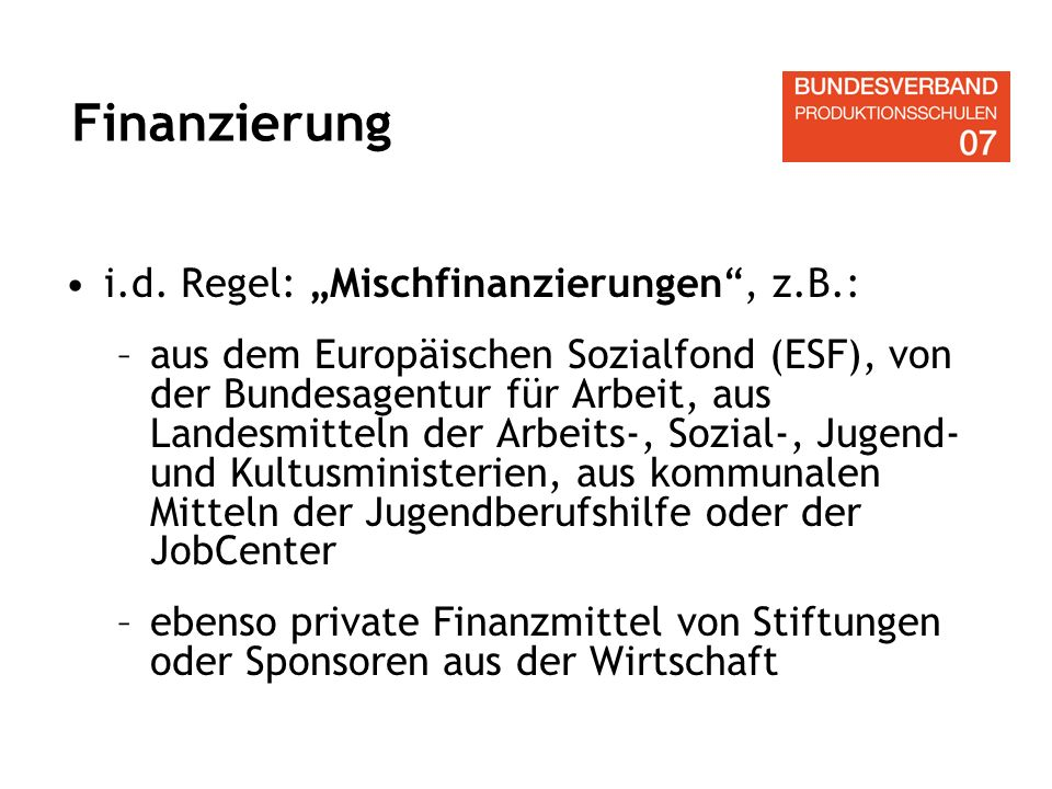 "Finanzierung i.d. Regel: ""Mischfinanzierungen , z.B.:"