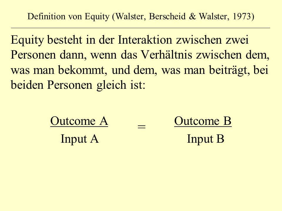 Definition von Equity (Walster, Berscheid & Walster, 1973)