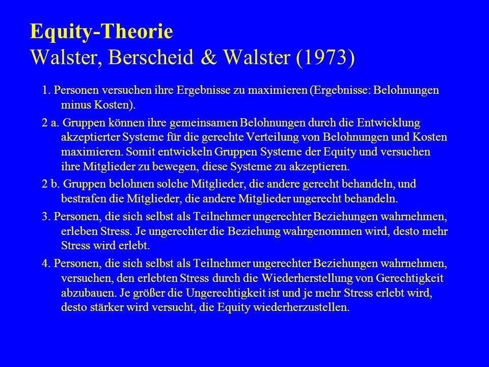 Equity-Theorie Walster, Berscheid & Walster (1973)