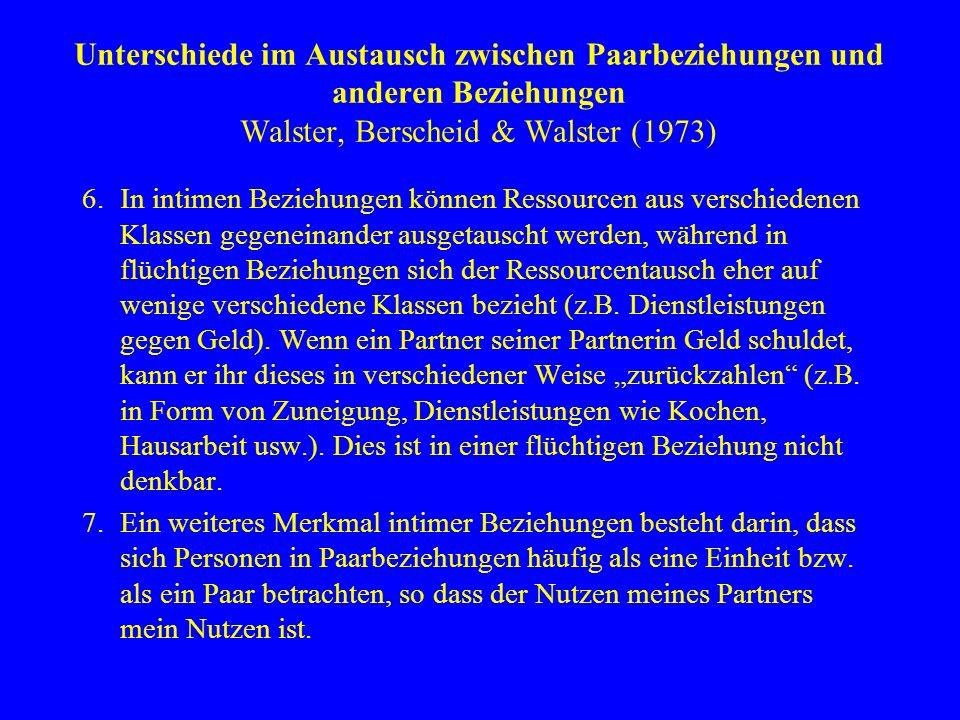 Unterschiede im Austausch zwischen Paarbeziehungen und anderen Beziehungen Walster, Berscheid & Walster (1973)