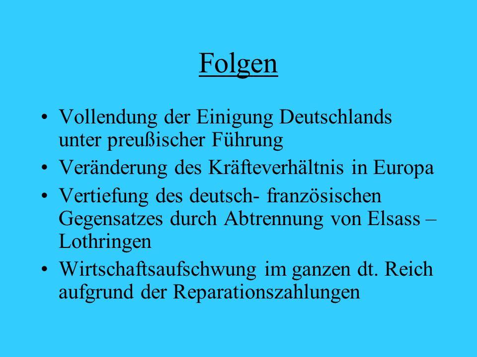 Folgen Vollendung der Einigung Deutschlands unter preußischer Führung
