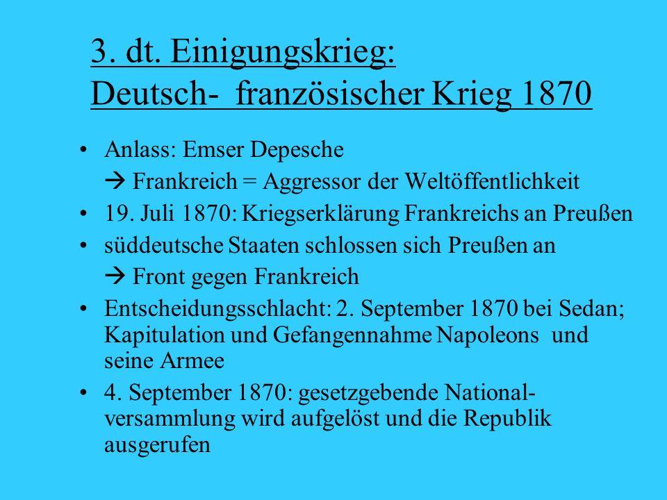 3. dt. Einigungskrieg: Deutsch- französischer Krieg 1870