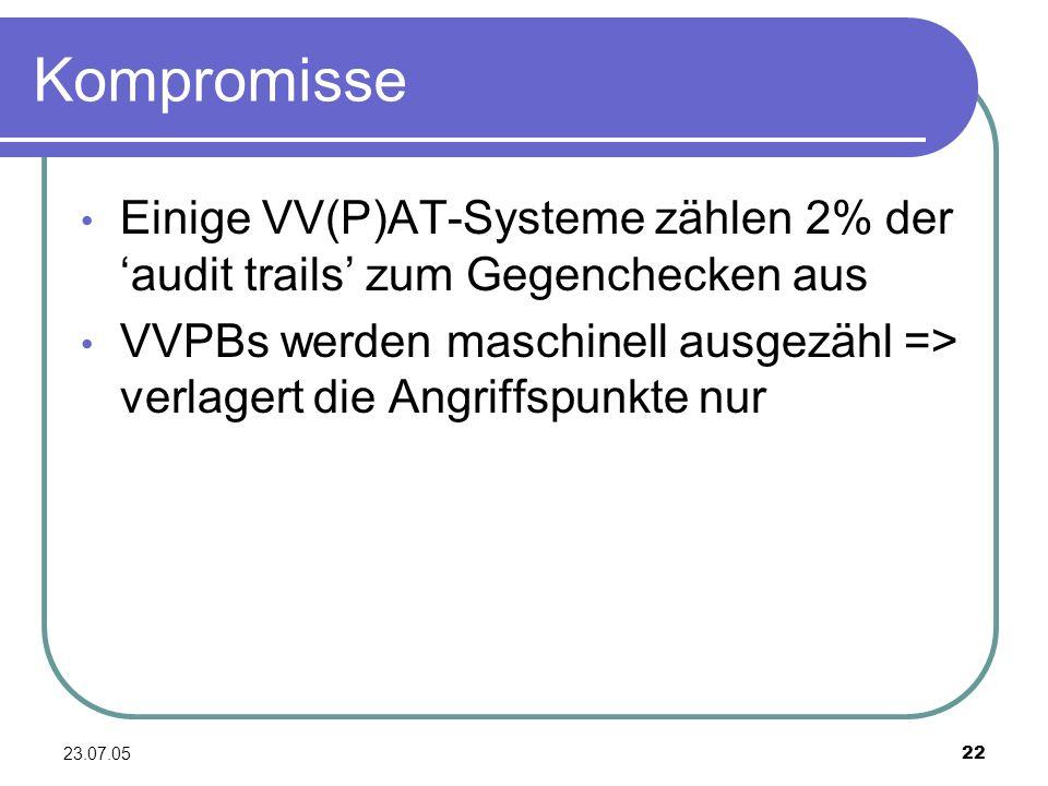 Kompromisse Einige VV(P)AT-Systeme zählen 2% der 'audit trails' zum Gegenchecken aus.
