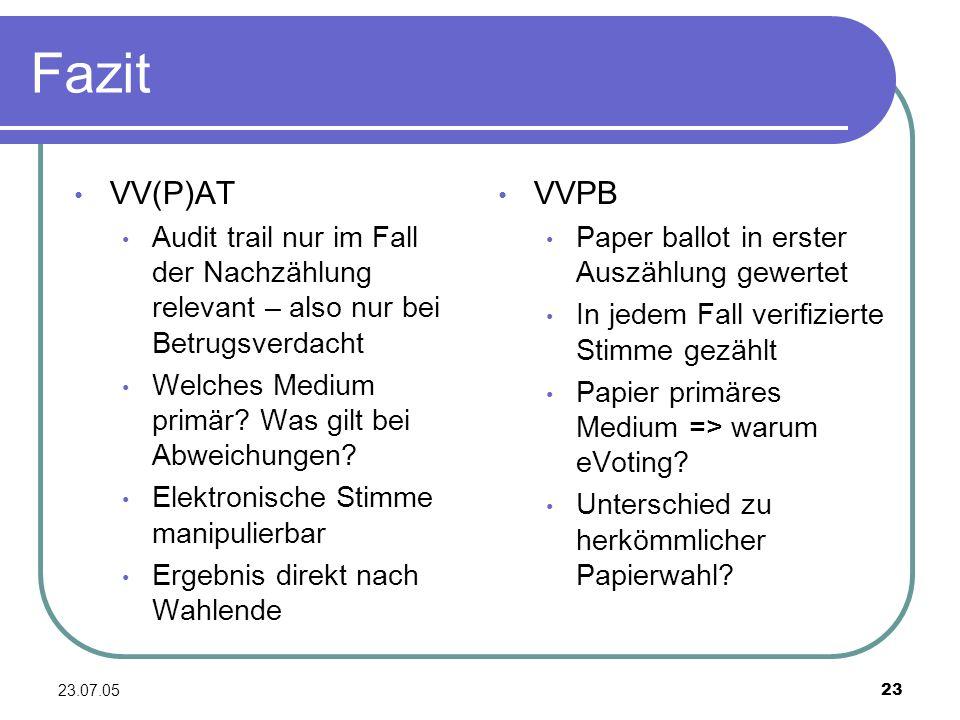 Fazit VV(P)AT. Audit trail nur im Fall der Nachzählung relevant – also nur bei Betrugsverdacht. Welches Medium primär Was gilt bei Abweichungen