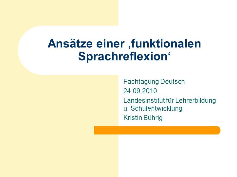 Ansätze einer 'funktionalen Sprachreflexion'