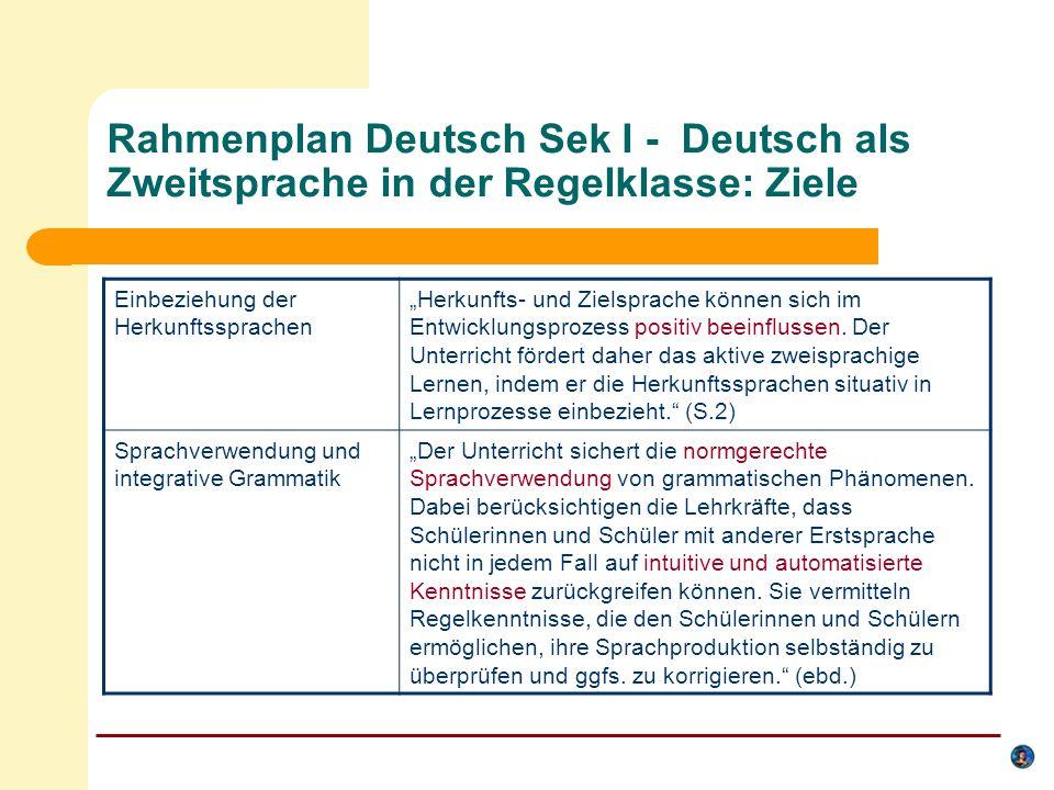 Rahmenplan Deutsch Sek I - Deutsch als Zweitsprache in der Regelklasse: Ziele