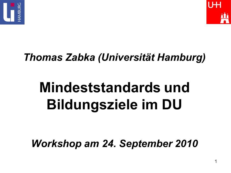 Thomas Zabka (Universität Hamburg) Mindeststandards und Bildungsziele im DU Workshop am 24.