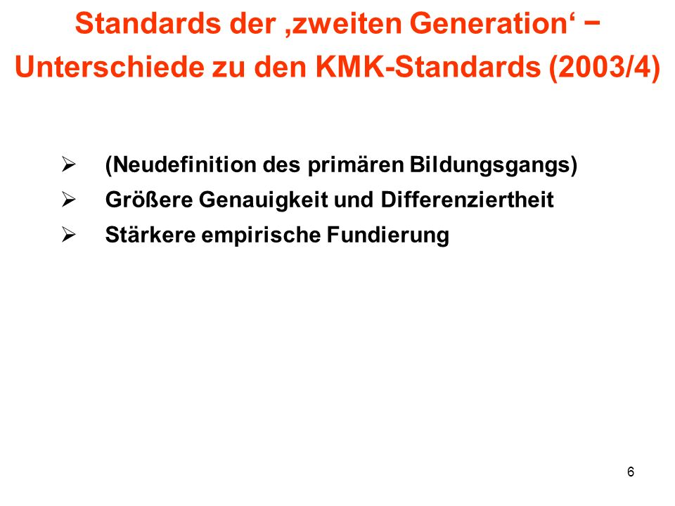 Standards der 'zweiten Generation' − Unterschiede zu den KMK-Standards (2003/4)