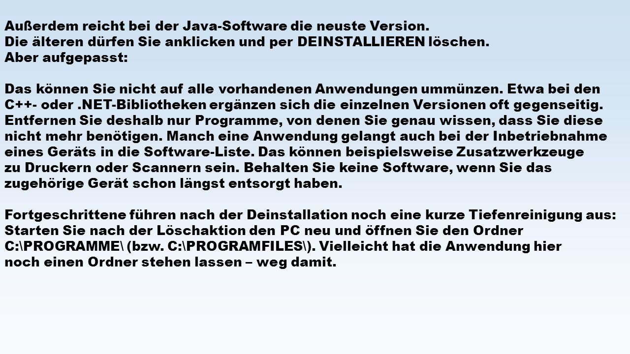 Außerdem reicht bei der Java-Software die neuste Version.