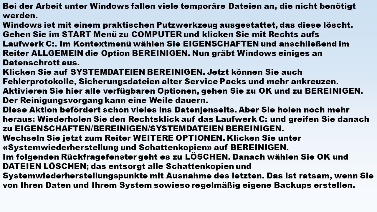 Bei der Arbeit unter Windows fallen viele temporäre Dateien an, die nicht benötigt werden.