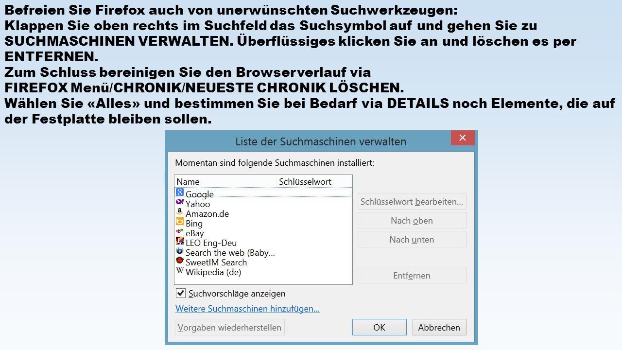 Befreien Sie Firefox auch von unerwünschten Suchwerkzeugen: