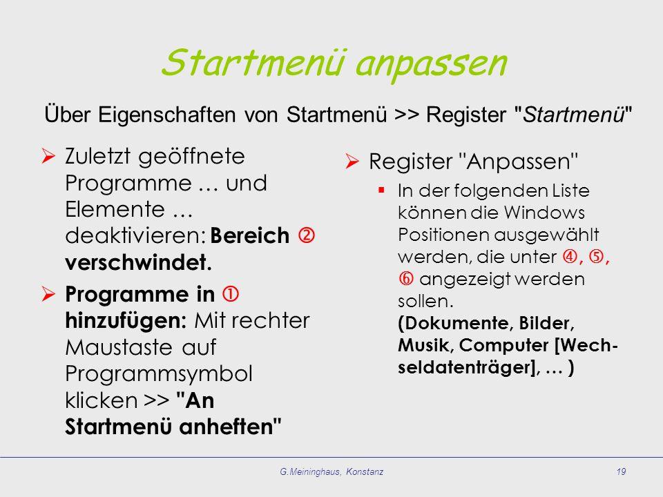 Startmenü anpassen Über Eigenschaften von Startmenü >> Register Startmenü