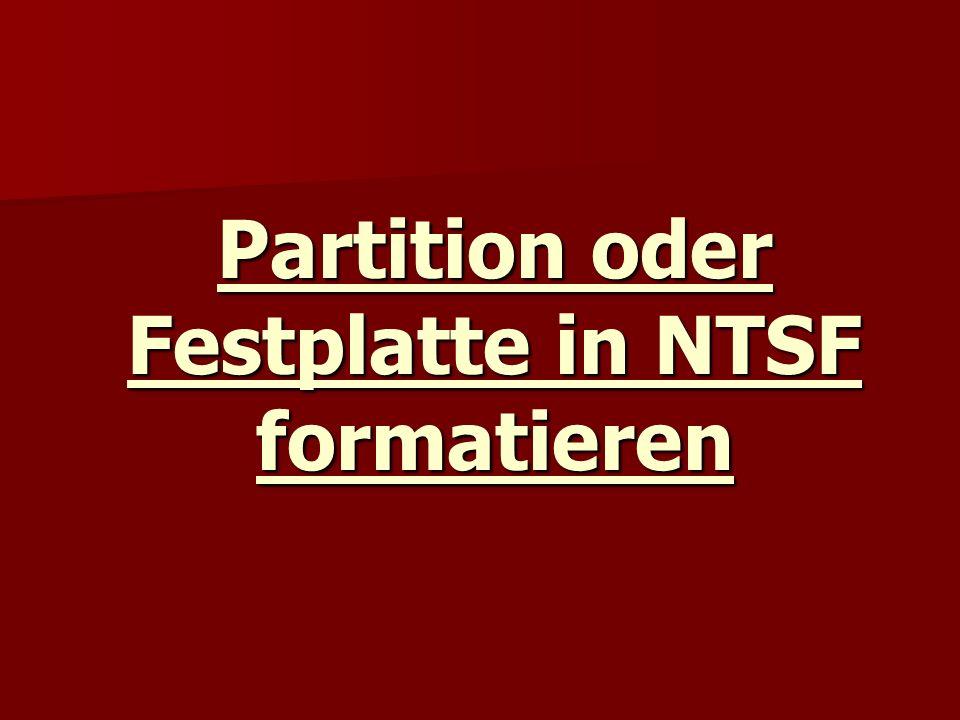 Partition oder Festplatte in NTSF formatieren