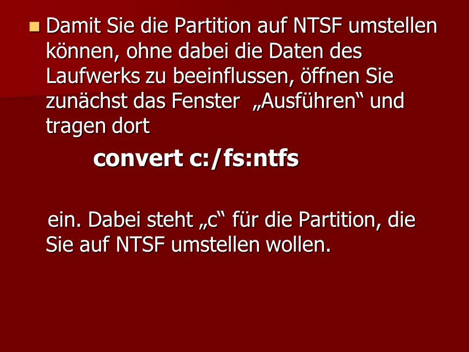 """Damit Sie die Partition auf NTSF umstellen können, ohne dabei die Daten des Laufwerks zu beeinflussen, öffnen Sie zunächst das Fenster """"Ausführen und tragen dort"""