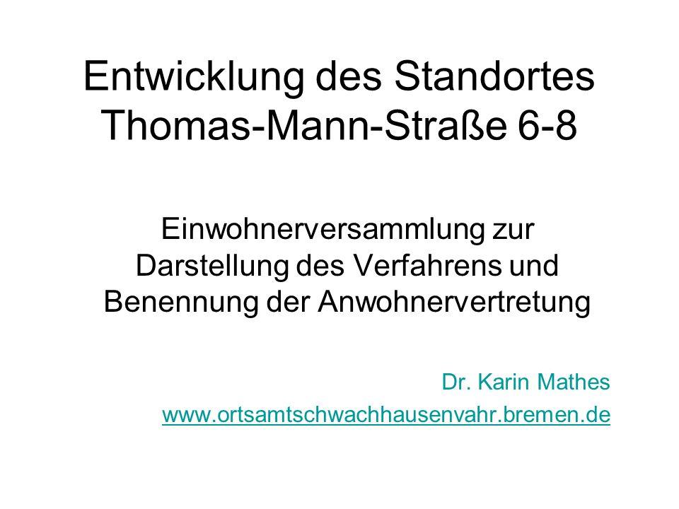 Entwicklung des Standortes Thomas-Mann-Straße 6-8