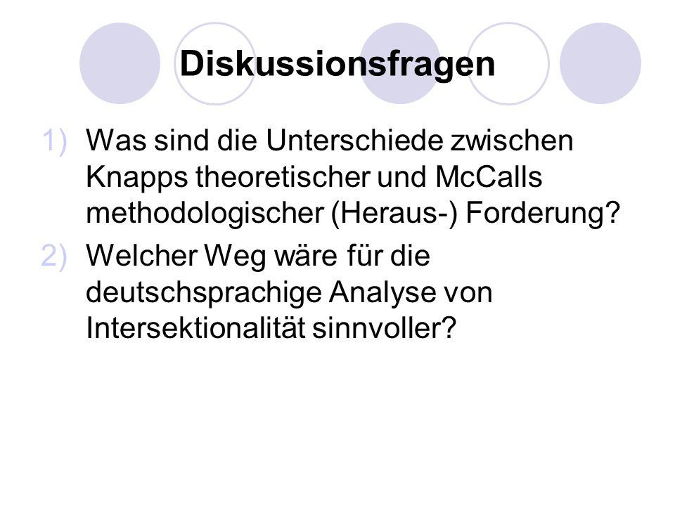 Diskussionsfragen Was sind die Unterschiede zwischen Knapps theoretischer und McCalls methodologischer (Heraus-) Forderung