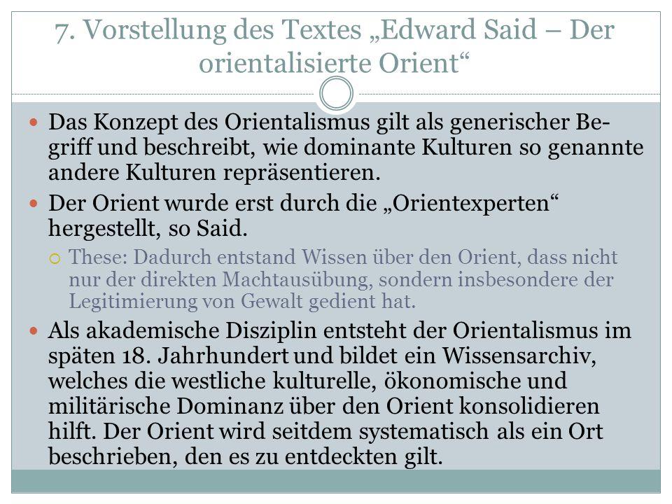 """7. Vorstellung des Textes """"Edward Said – Der orientalisierte Orient"""