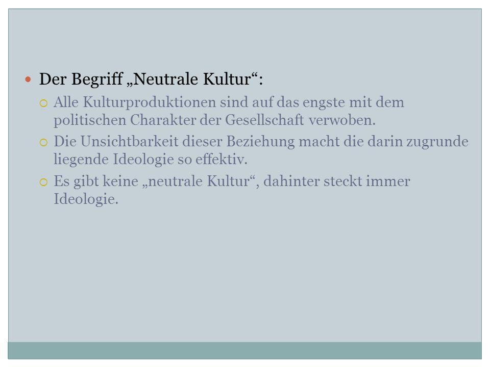 """Der Begriff """"Neutrale Kultur :"""
