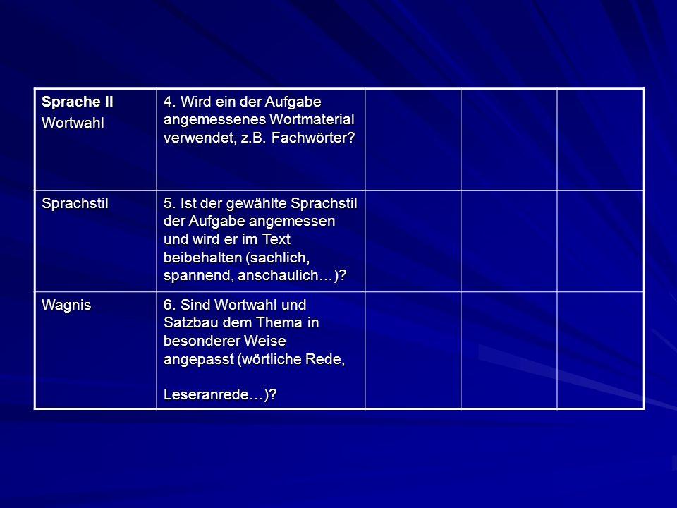 Sprache II Wortwahl. 4. Wird ein der Aufgabe angemessenes Wortmaterial verwendet, z.B. Fachwörter