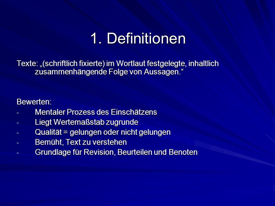 """1. Definitionen Texte: """"(schriftlich fixierte) im Wortlaut festgelegte, inhaltlich zusammenhängende Folge von Aussagen."""