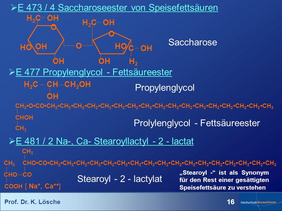 E 473 / 4 Saccharoseester von Speisefettsäuren