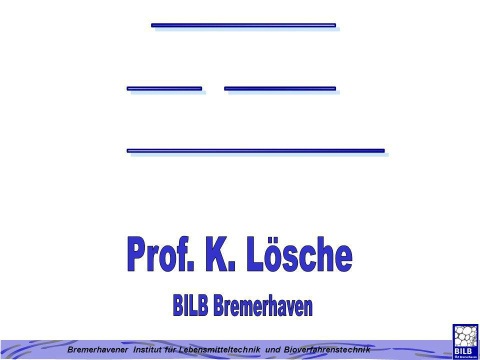 _____ __ ___ _______ Prof. K. Lösche BILB Bremerhaven